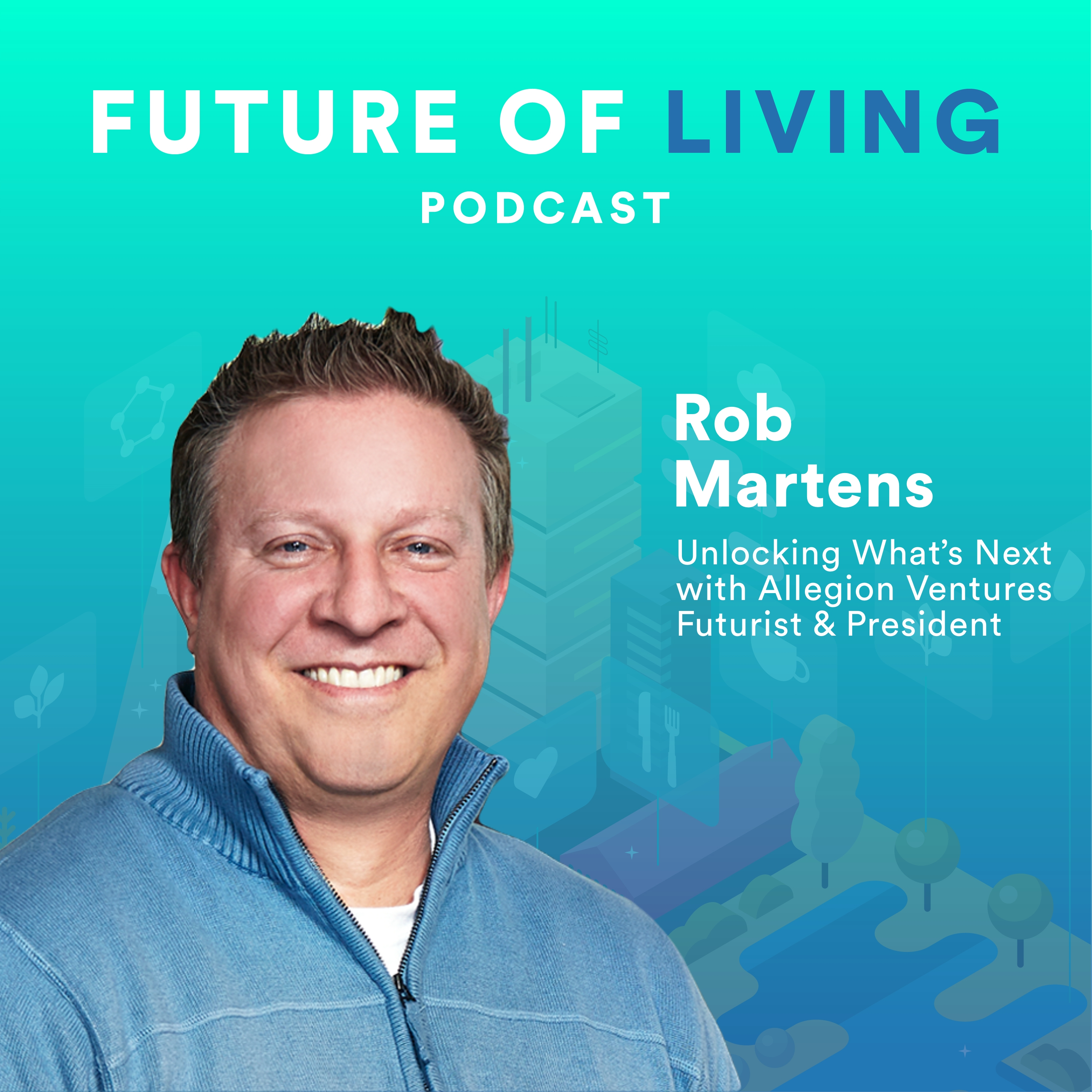 Rob Martens on The Future of Living Podcast with Blake Miller