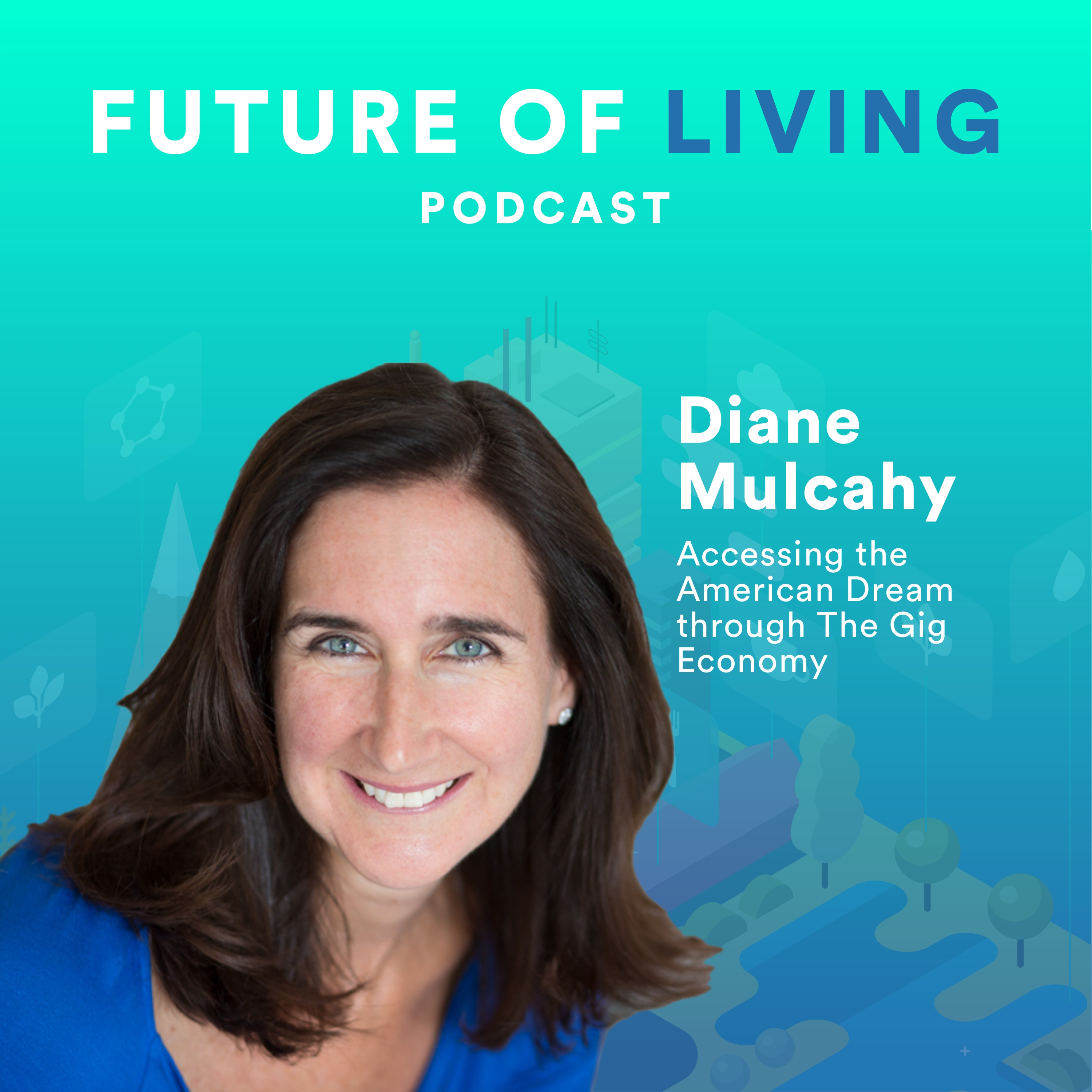Diane Mulcahy on Accessing the American Dream Through The Gig Economy