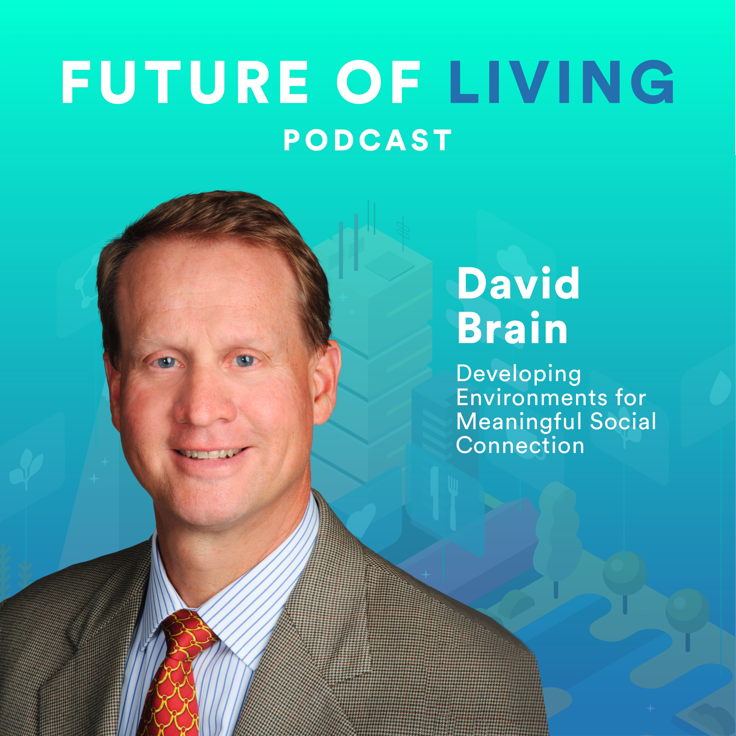 David Brain – Developing Environments for Meaningful Social Connection