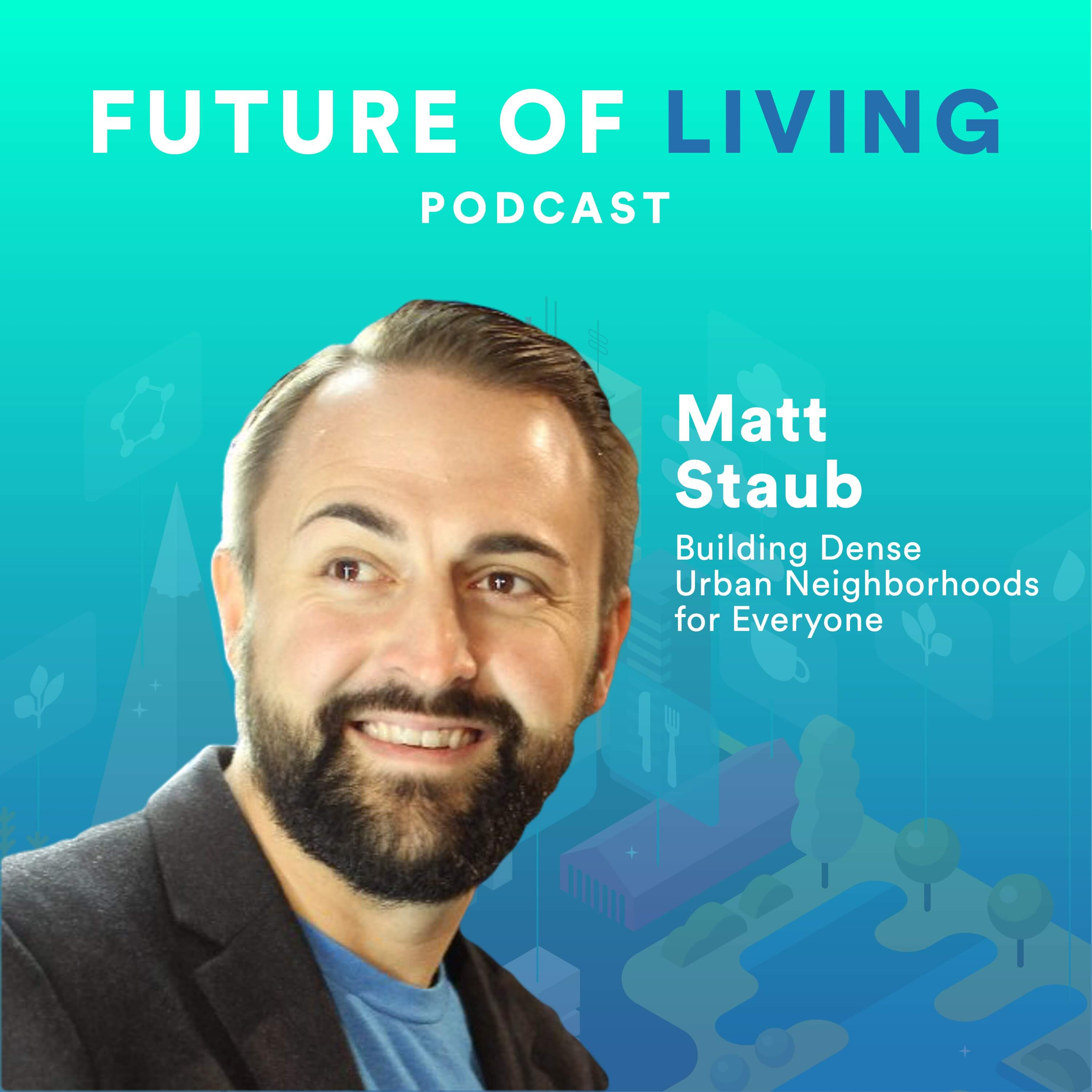 Matt Staub on the Future of Living Podcast with Blake Miller