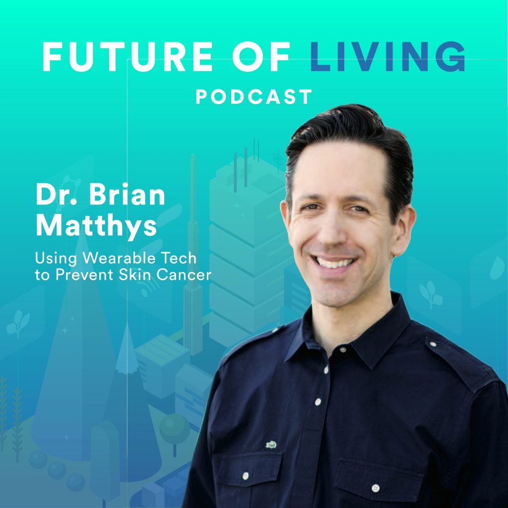 Dr. Brian Matthys - Using Wearable Tech to Prevent Skin Cancer