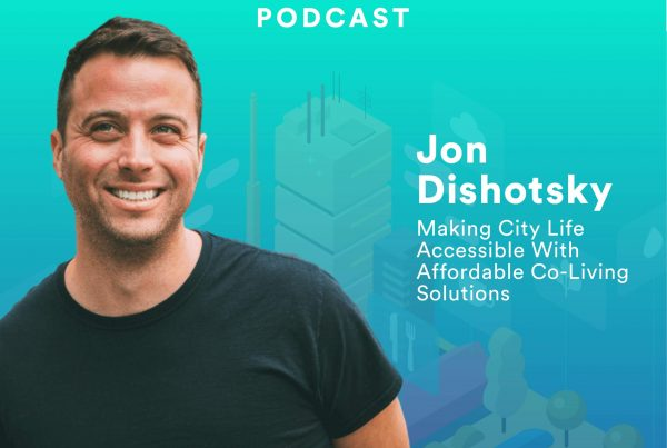 The Future of Living with Starcity co-founder and CEO Jon Dishotsky