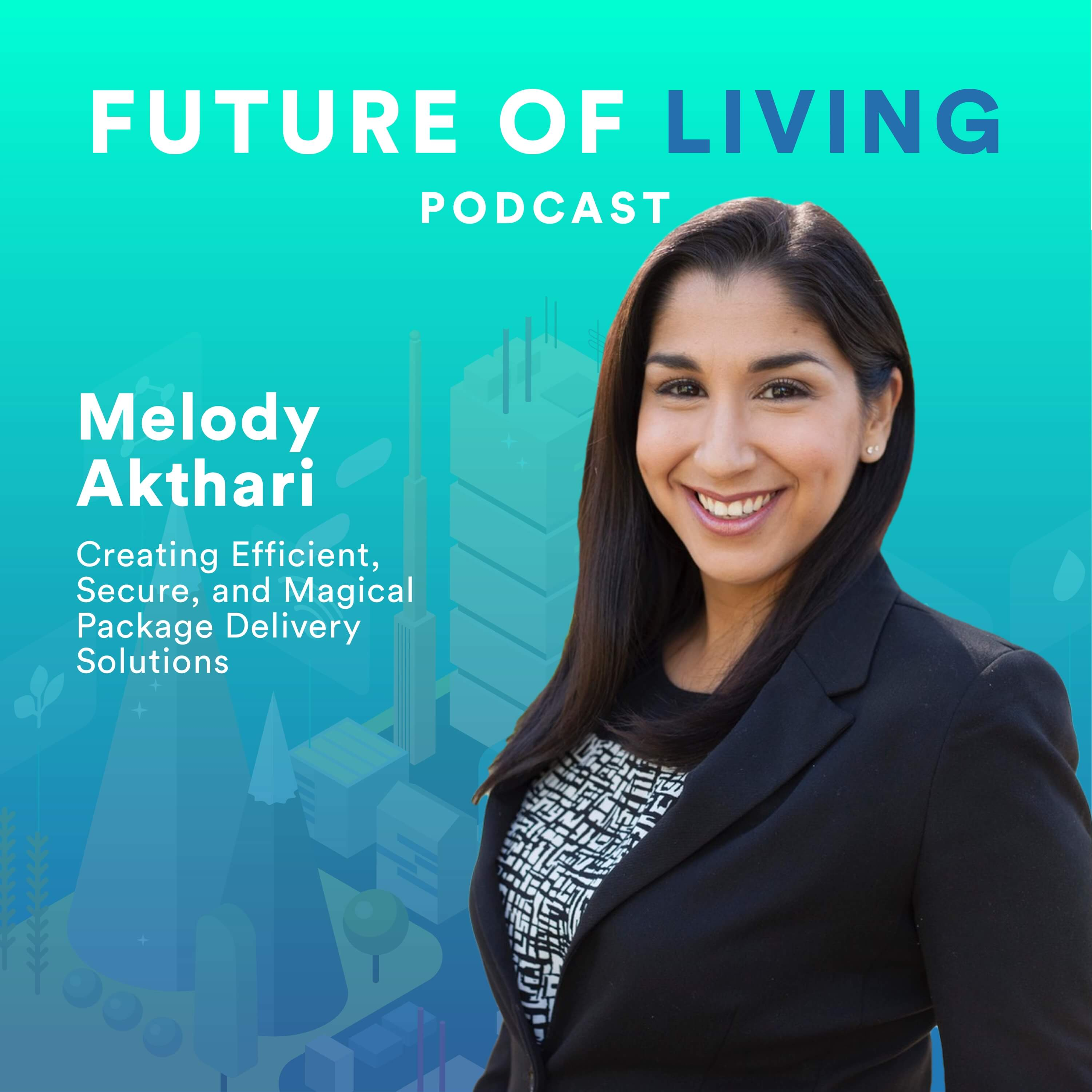 Melody Akhtari on the Future of Living with Blake Miller