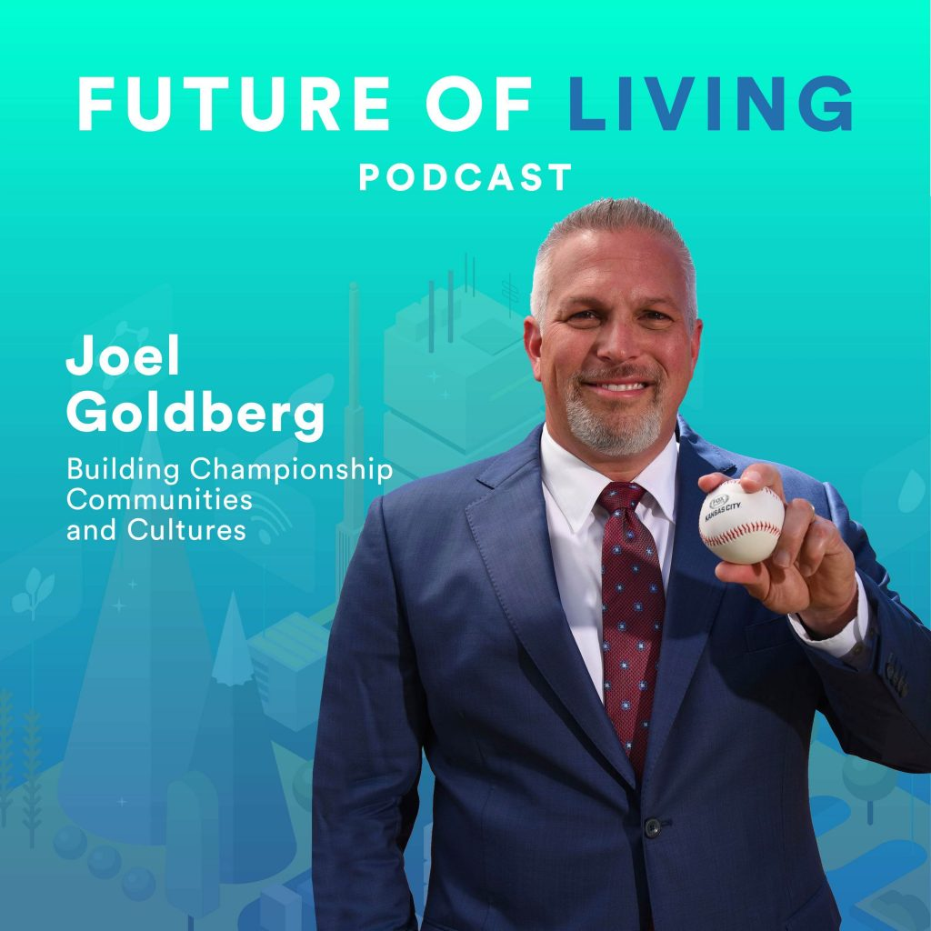 Joel Goldberg on the Future of Living Podcast with Blake Miller