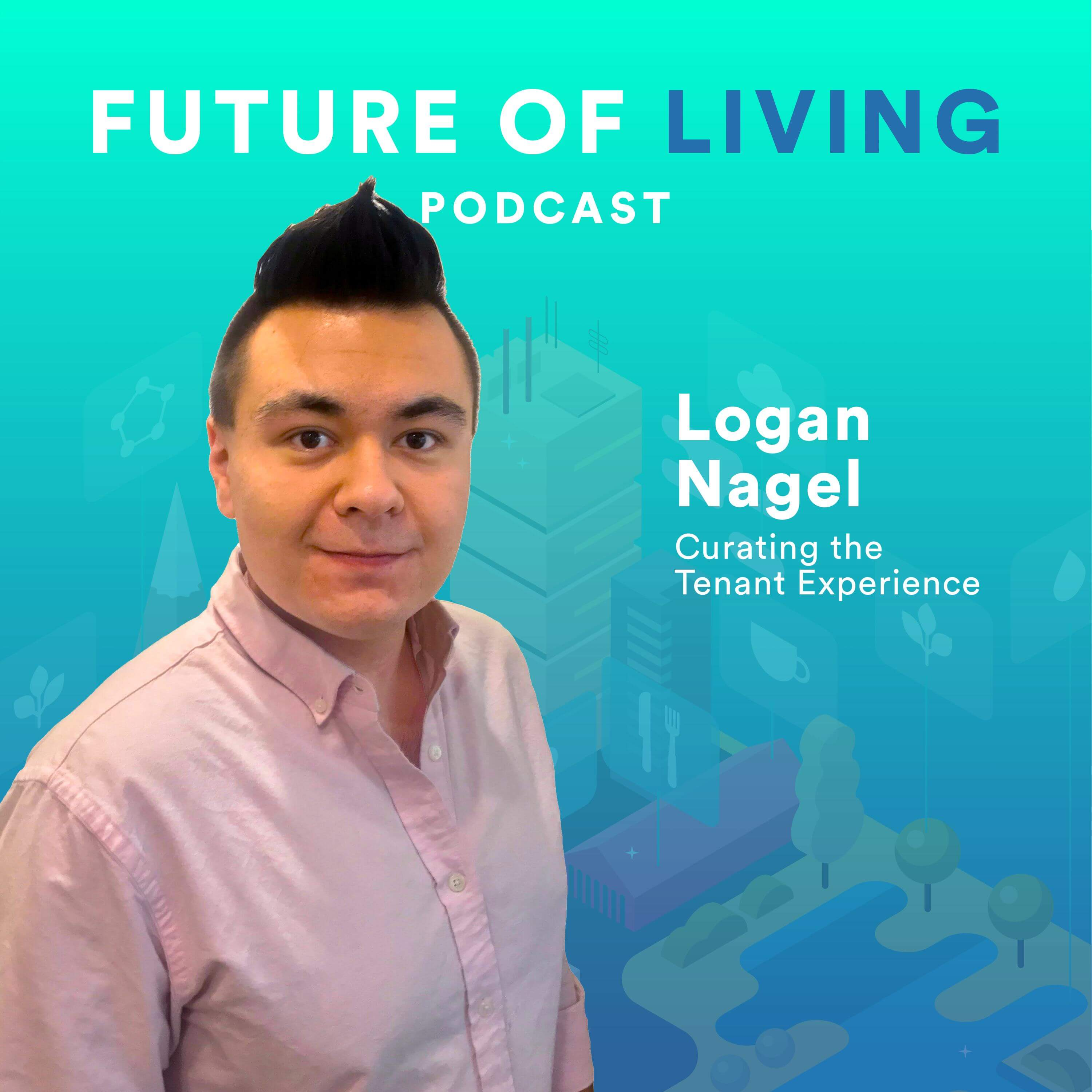 Logan Nagel – Curating the Tenant Experience