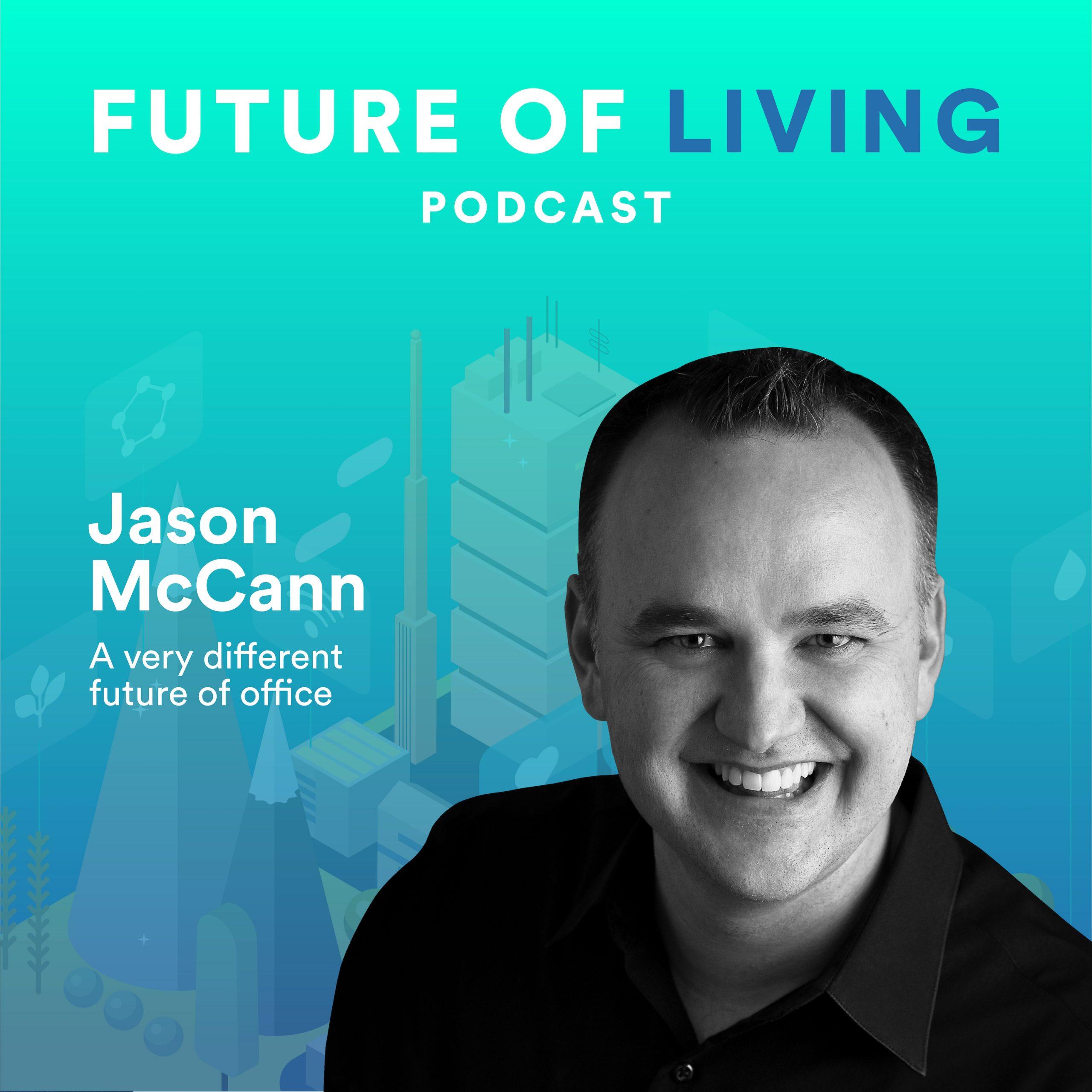 Jason McCann on the Future of the Office