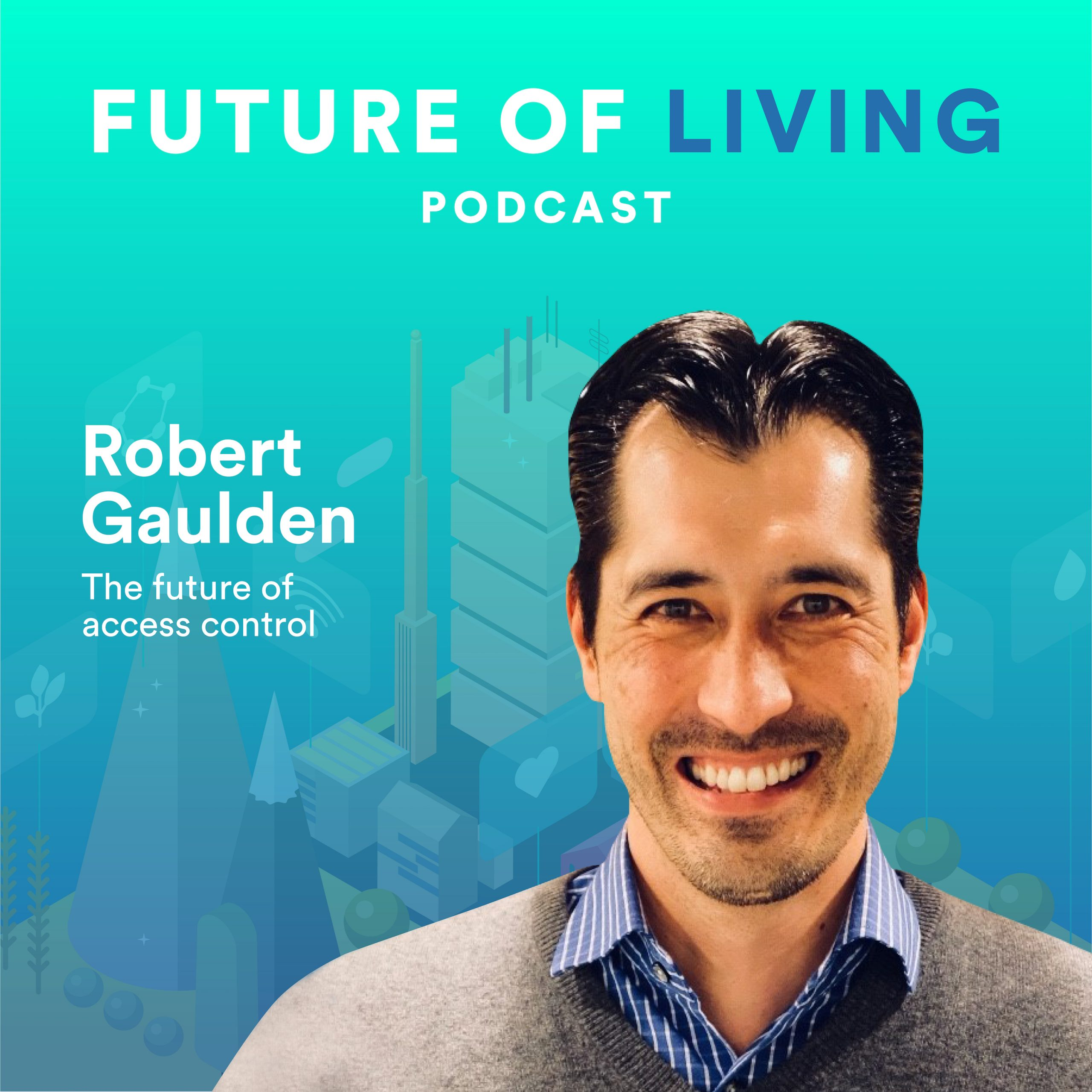 Robert Gaulden on the Future of Access Control